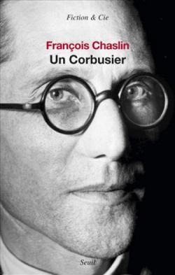 Pr�sentation-d�bat autour du dernier livre de Fran�ois Chaslin, � Un Corbusier �, �ditions du Seuil, Collection Fiction & Cie