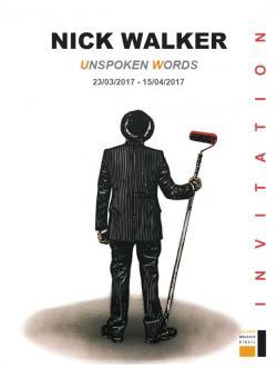 /// NICK WALKER – SOLO SHOW /// UNSPOKEN WORDS ///