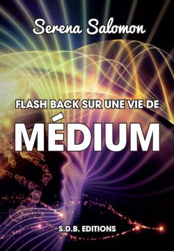 FLASH BACK sur une vie de Médium