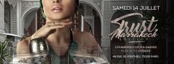 Trust Marrakech Edition - Samedi 14 Juillet