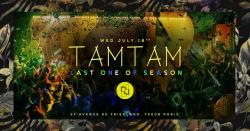 MERCREDI 18 JUILLET - TAM TAM CLOSING PARTY