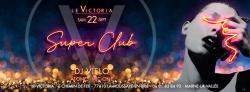 Victoria SuperClub | Sam 22 Sept
