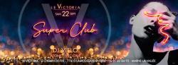 Victoria SuperClub | Sam 22 Sept