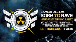 20/04/19 – BORN TO RAVE – LE TRABENDO – PARIS
