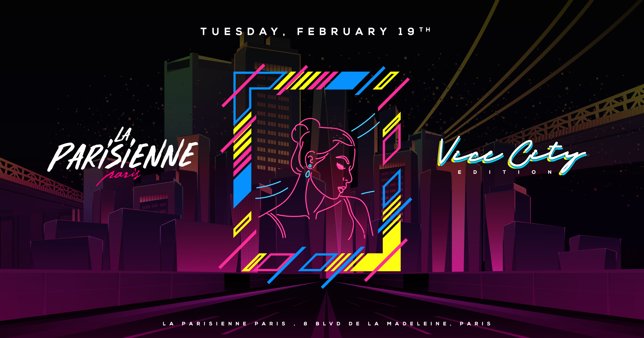 La Parisienne X Vice City Edition X Tuesday 19th Feb